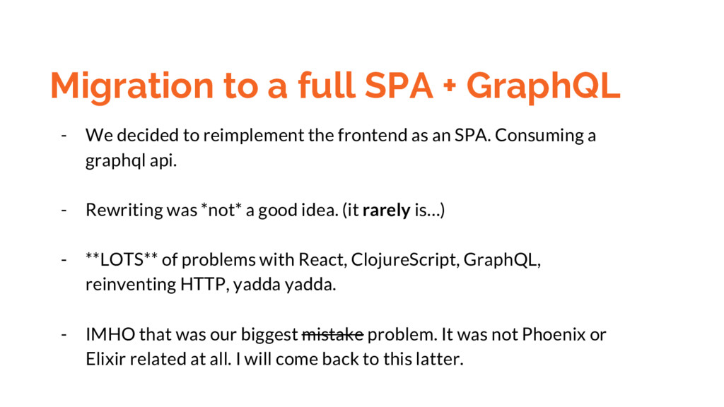 Migration to a full SPA + GraphQL - We decided ...