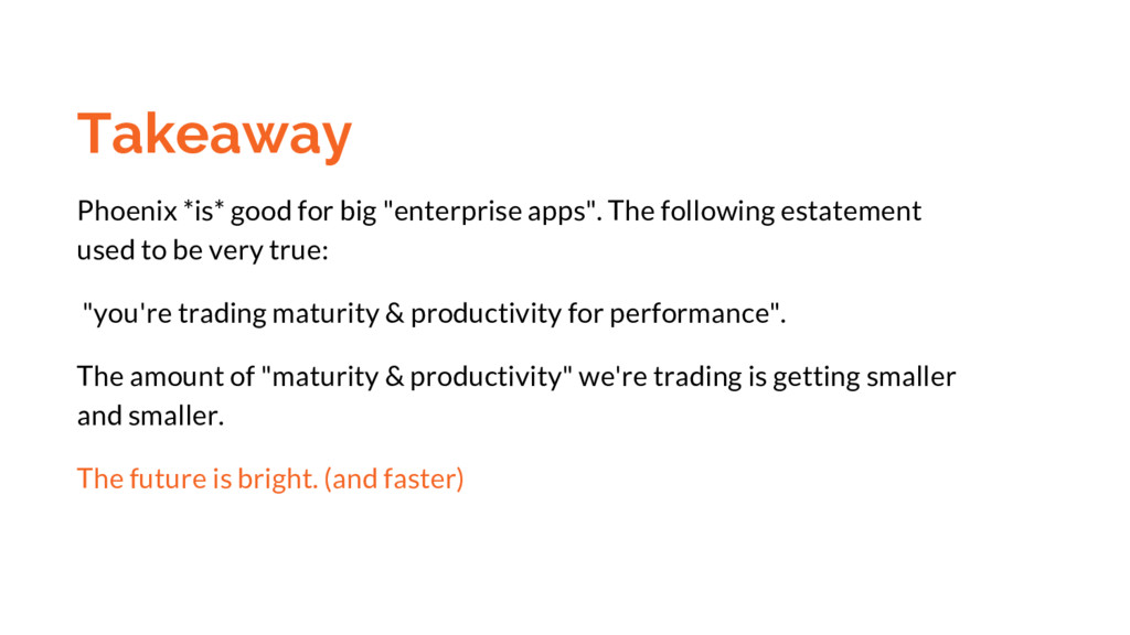 "Takeaway Phoenix *is* good for big ""enterprise ..."