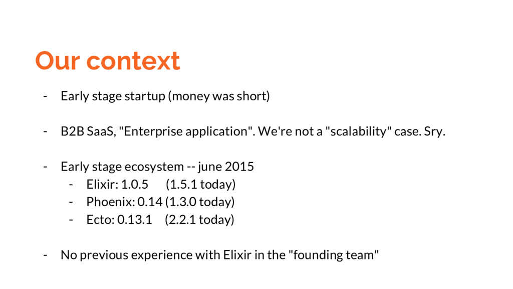 Our context - Early stage startup (money was sh...