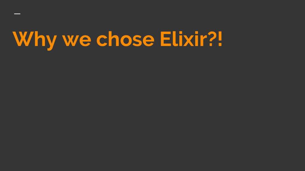 Why we chose Elixir?!