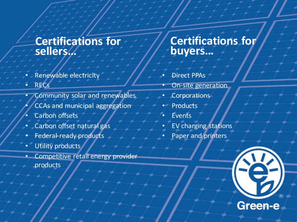 Certifications for sellers… • Renewable electri...