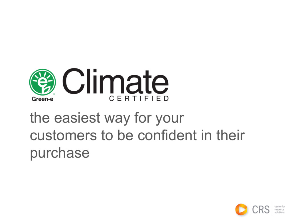 the easiest way for your customers to be confid...