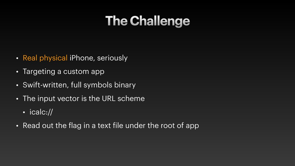 The Challenge • Real physical iPhone, seriously...