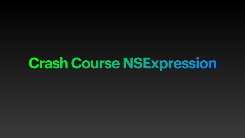 Crash Course NSExpression