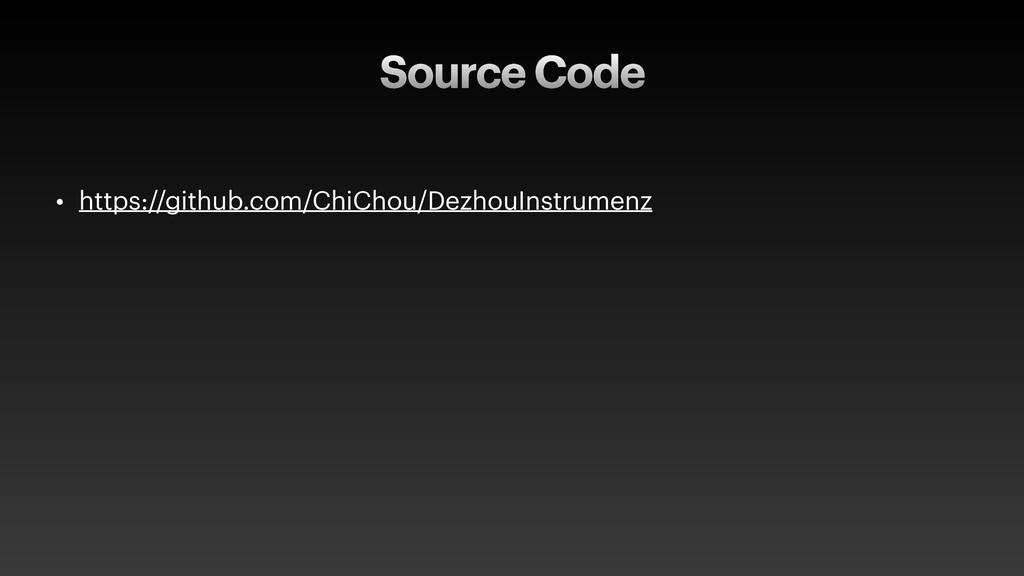 Source Code • https://github.com/ChiChou/Dezhou...