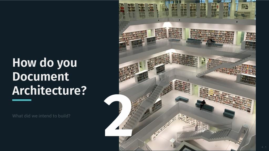 How do you How do you Document Document Archite...