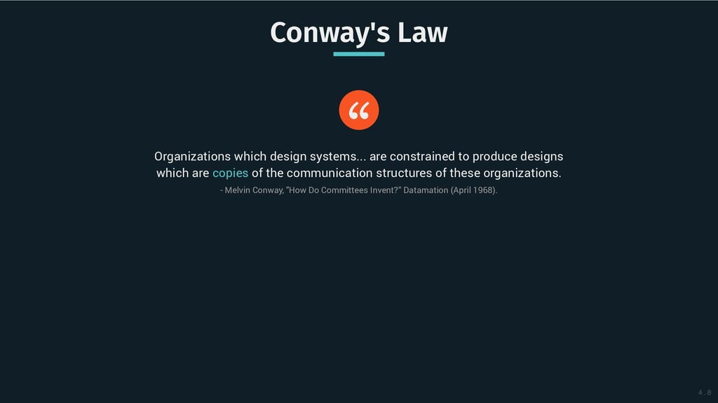 """Conway's Law Conway's Law """" Organizations which..."""