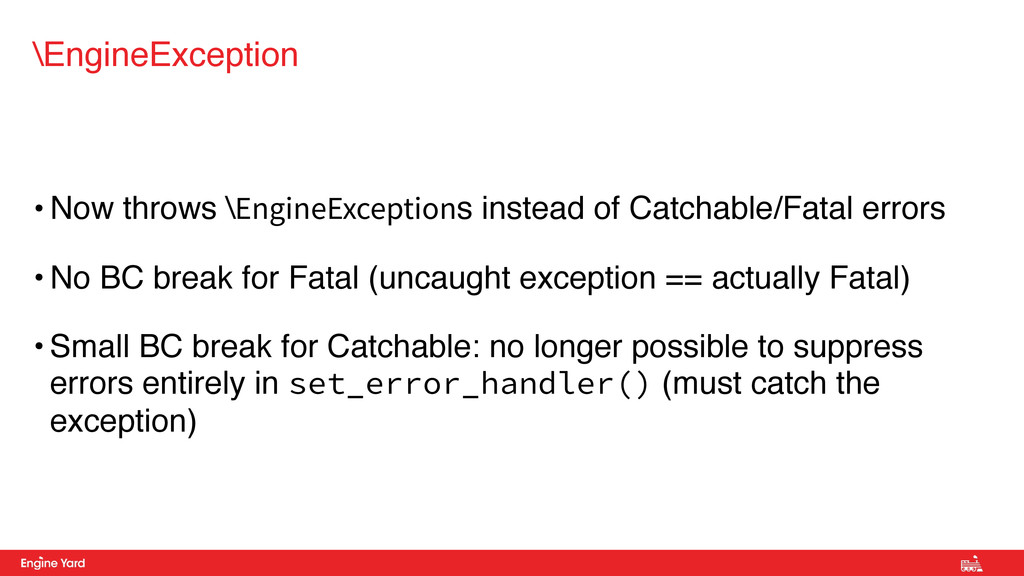 • Now throws \EngineExceptions instead of Catch...
