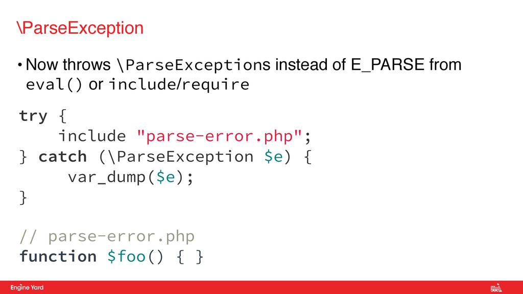 • Now throws \ParseExceptions instead of E_PARS...