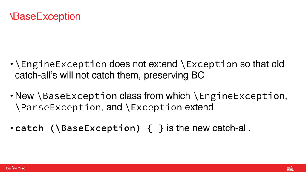 • \EngineException does not extend \Exception s...