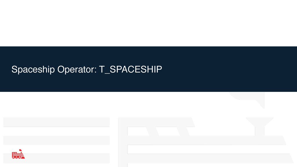 Spaceship Operator: T_SPACESHIP