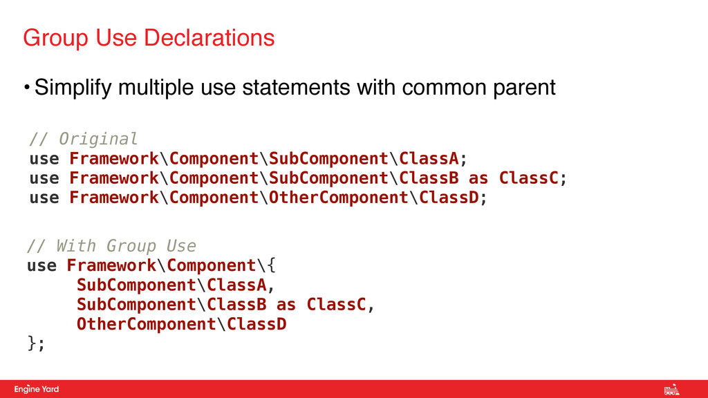 • Simplify multiple use statements with common ...