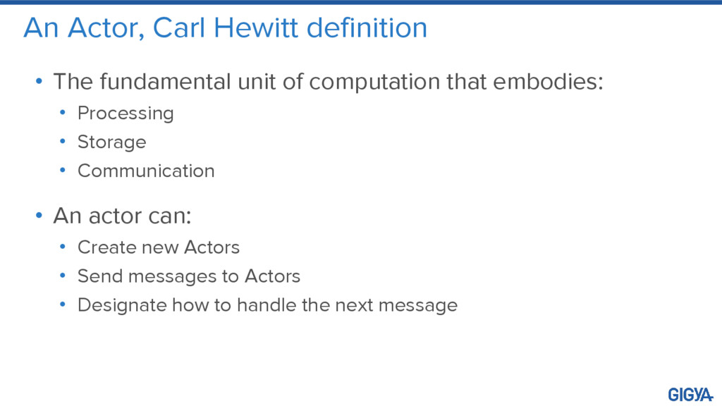 An Actor, Carl Hewitt definition • The fundamen...