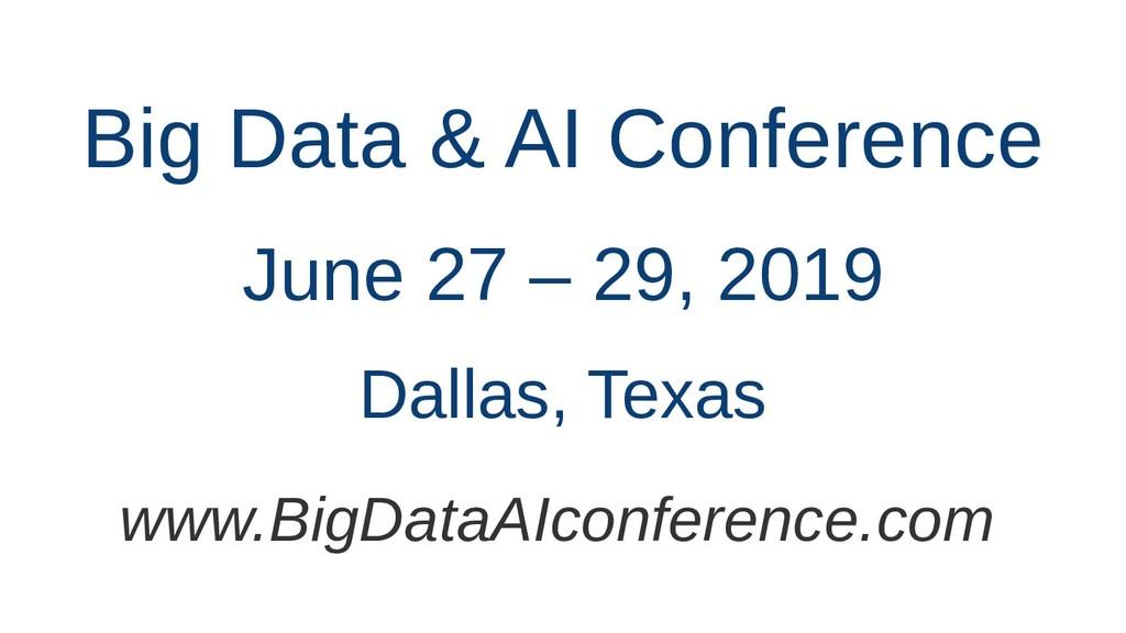 Big Data & AI Conference Dallas, Texas June 27 ...