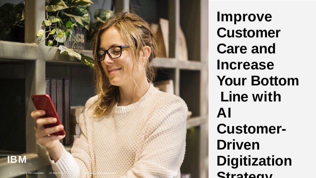 1 1 Improve Customer Care and Increase Your Bot...
