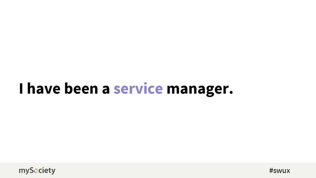 I have been a service manager. #swux