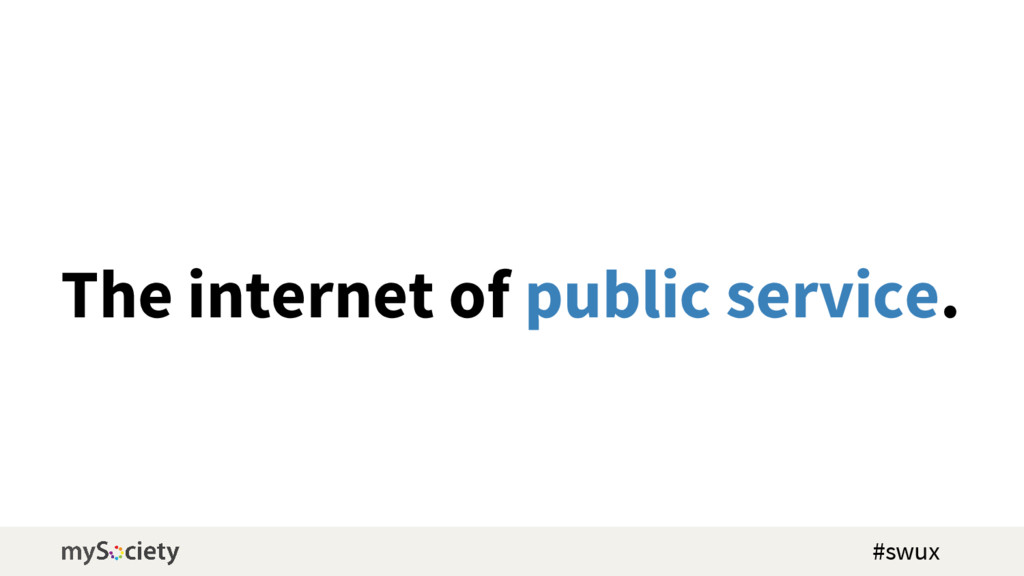 The internet of public service. #swux