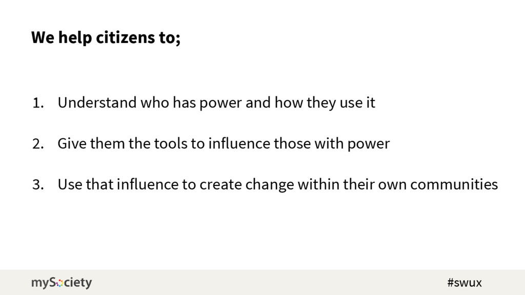 We help citizens to; 1. Understand who has powe...