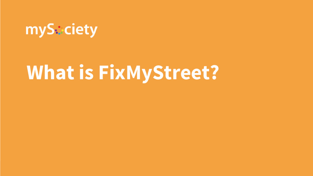 What is FixMyStreet?