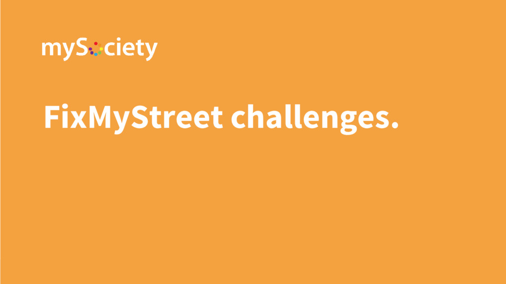 FixMyStreet challenges.