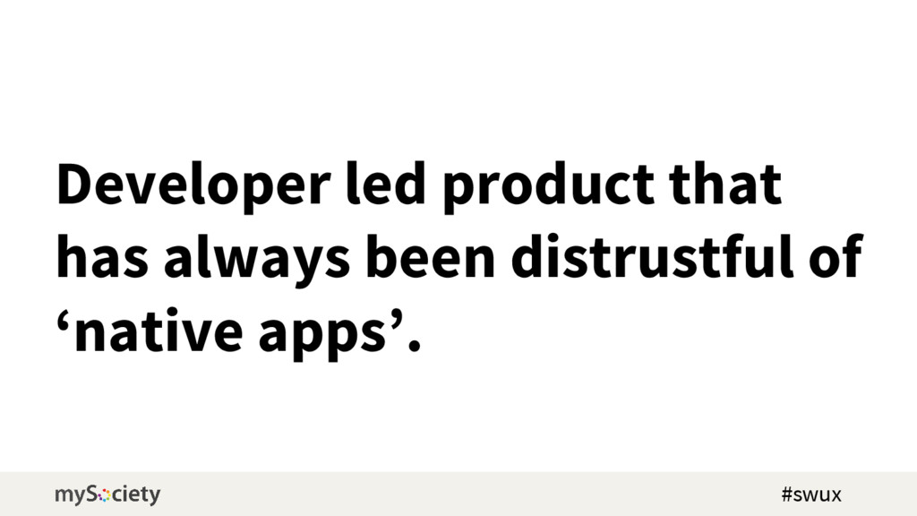 Developer led product that has always been dist...