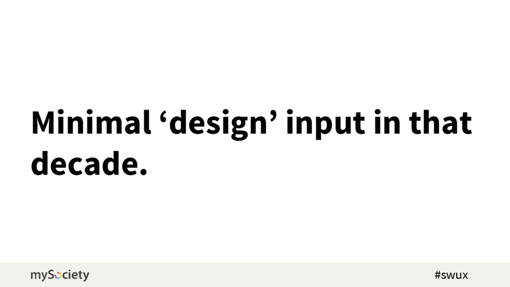 Minimal 'design' input in that decade. #swux