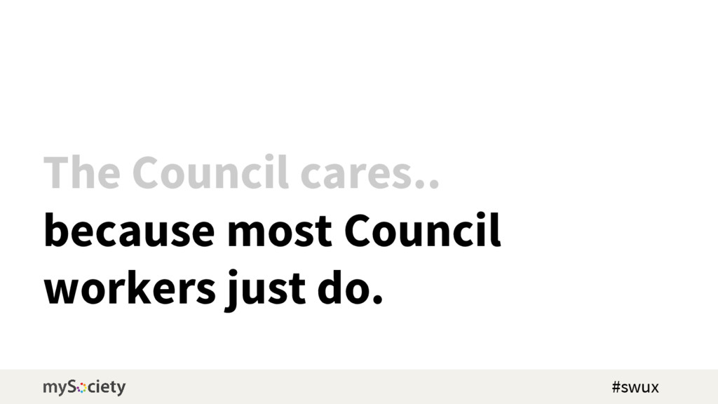 The Council cares.. because most Council worker...