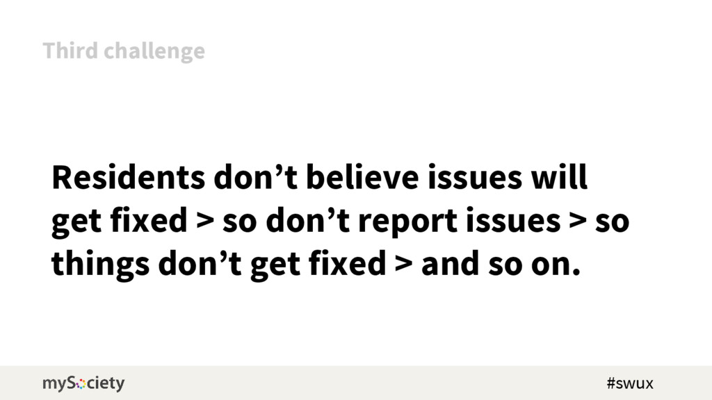 Residents don't believe issues will get fixed >...