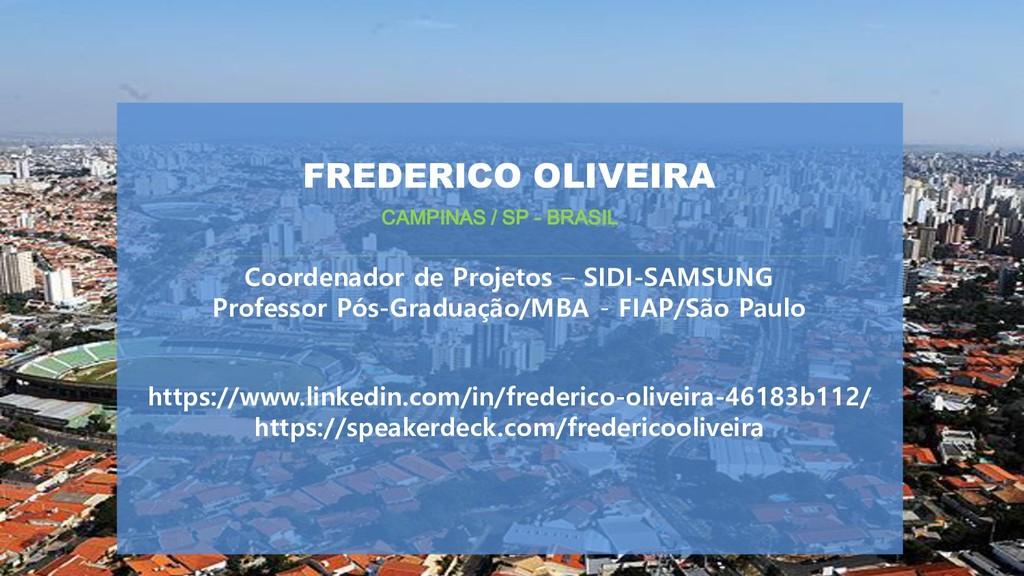 FREDERICO OLIVEIRA Coordenador de Projetos – SI...