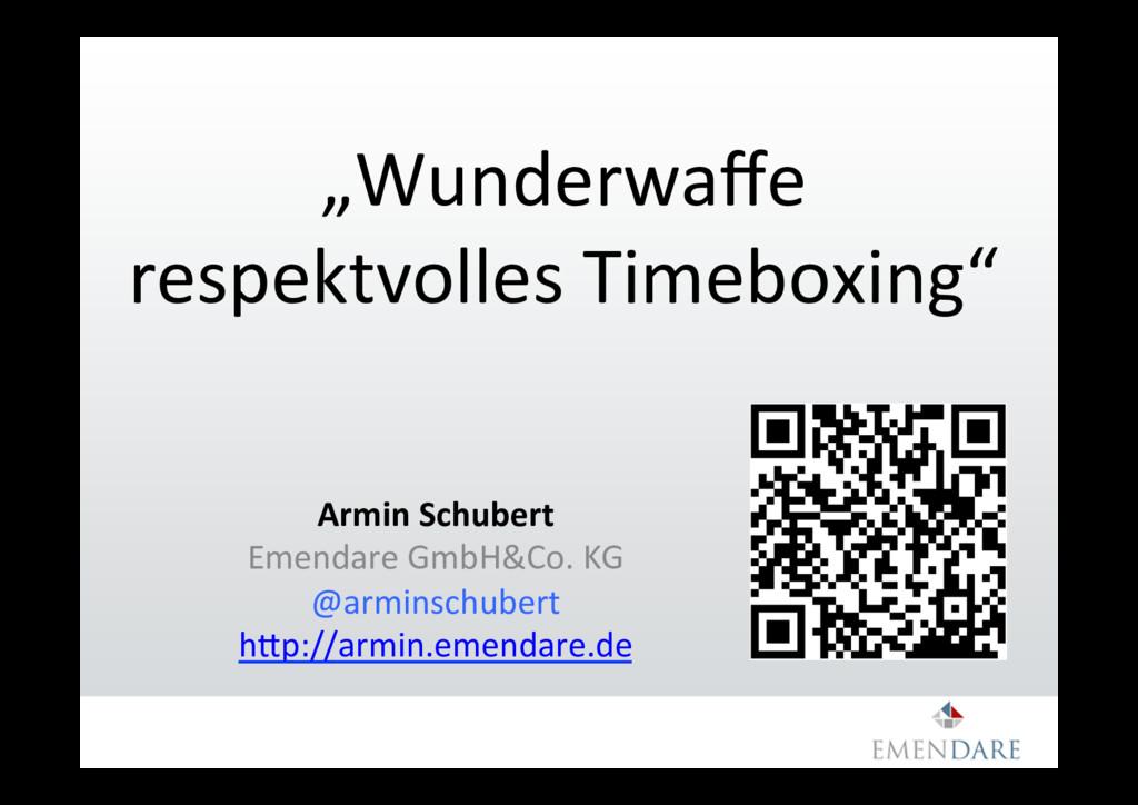 """""""Wunderwaffe respektvolles Timeboxing"""" Armin Sch..."""