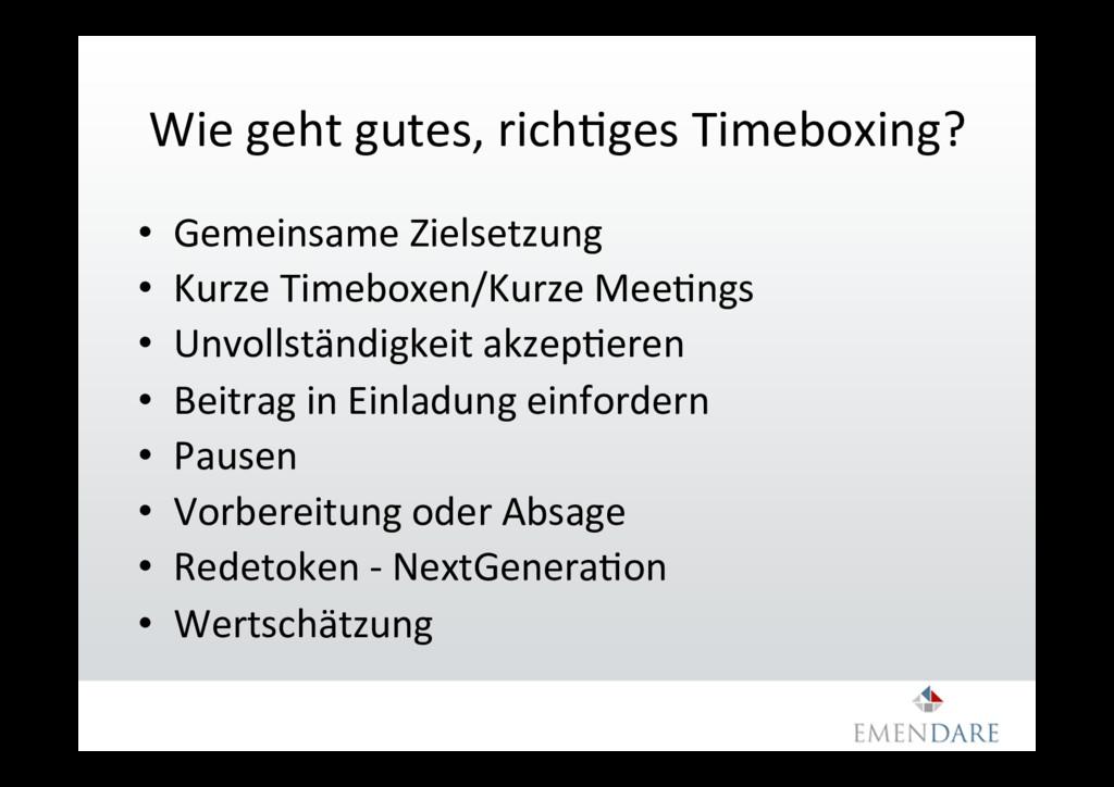 Wie geht gutes, richGges Timeboxing? • Gemeins...