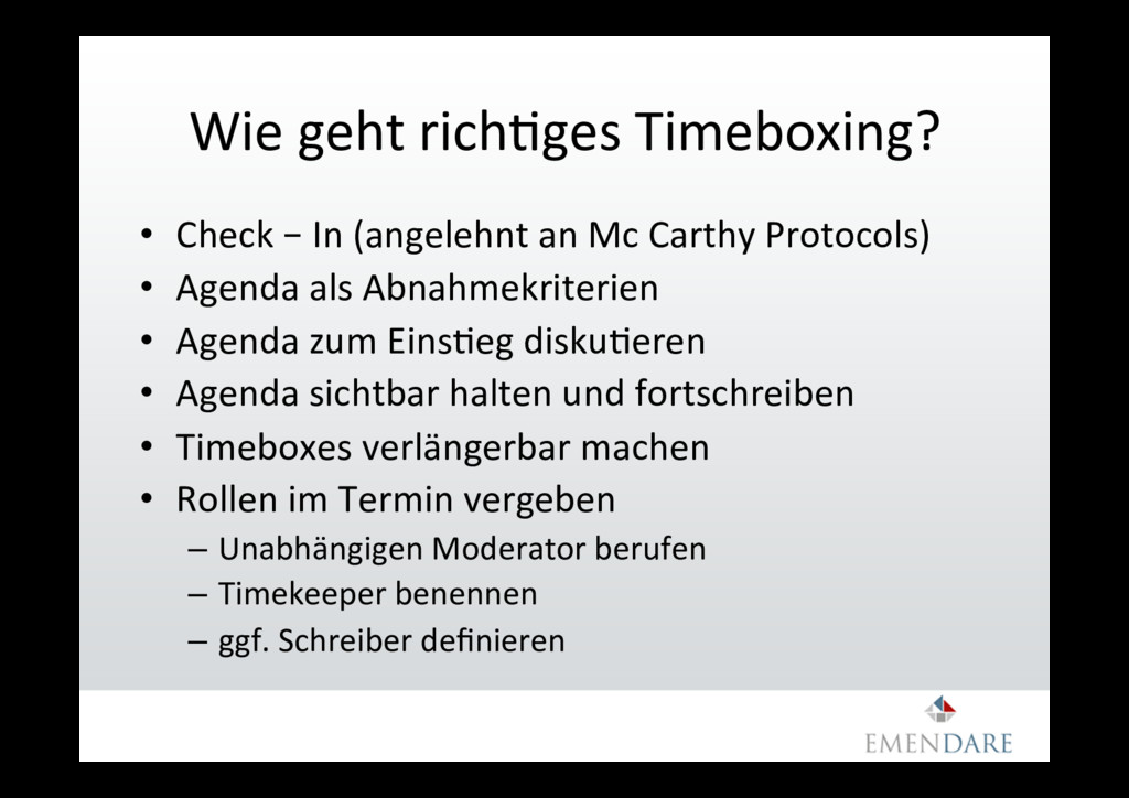 Wie geht richGges Timeboxing? •  Check – In (an...