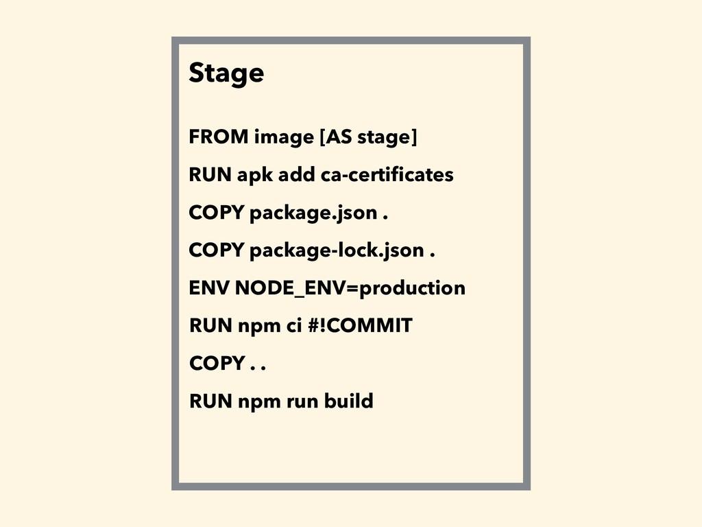 Stage FROM image [AS stage] RUN apk add ca-cert...