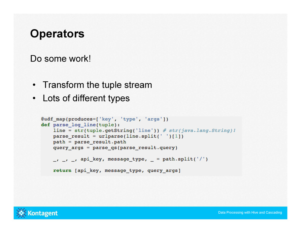 Do some work! • Transform the tuple stream • ...