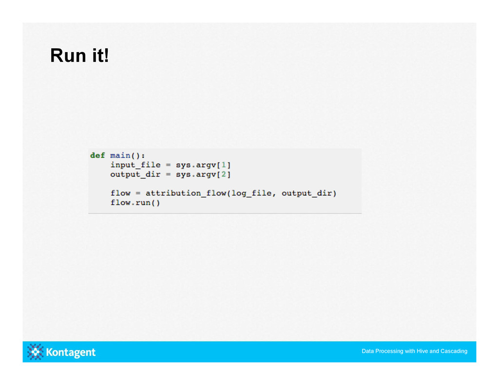 Run it! Data Processing with Hive and Cascading