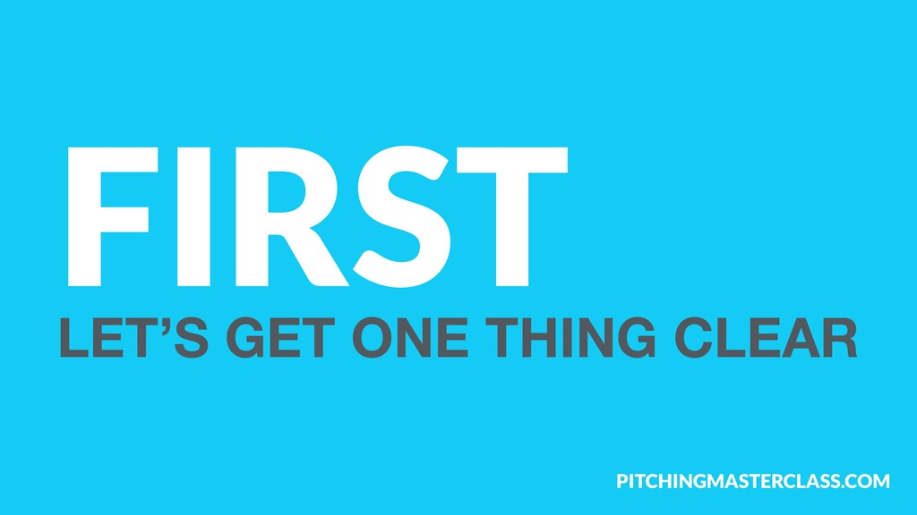 PITCHINGMASTERCLASS.COM FIRST LET'S GET ONE THI...