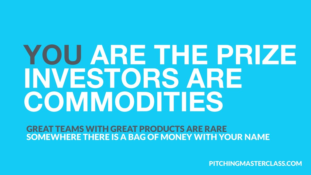 PITCHINGMASTERCLASS.COM YOU ARE THE PRIZE INVES...