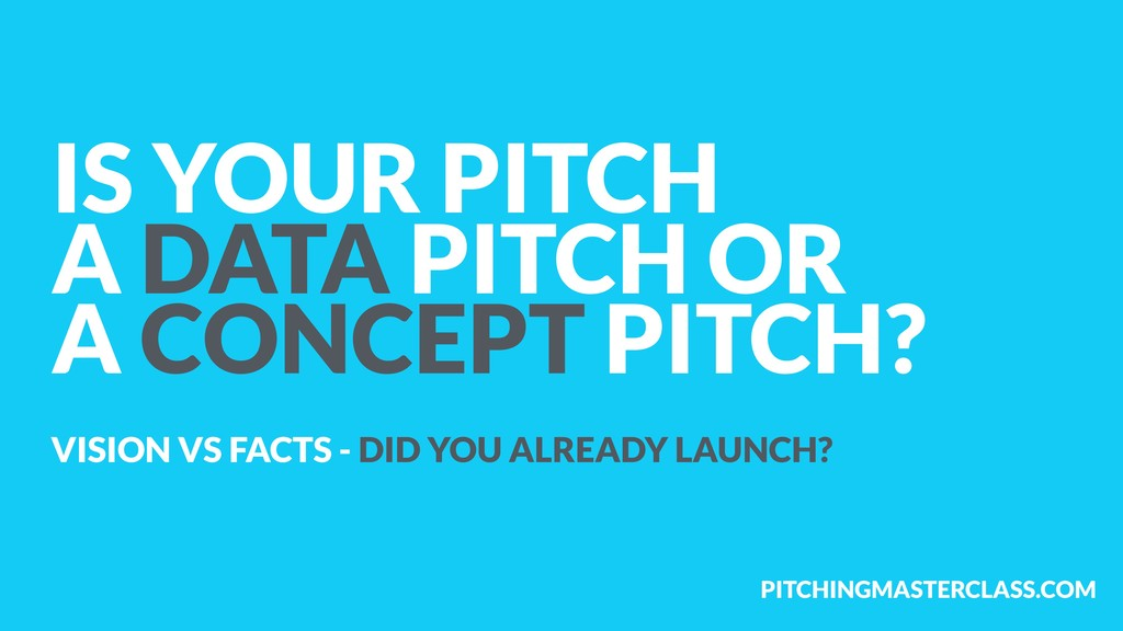 PITCHINGMASTERCLASS.COM IS YOUR PITCH  A DATA ...