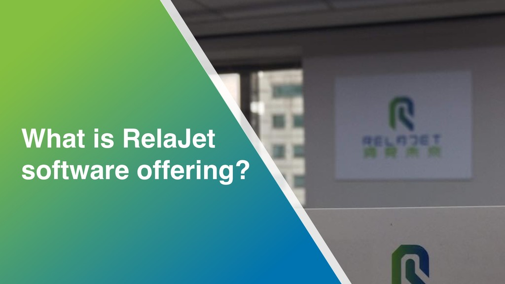 7 What is RelaJet software offering?