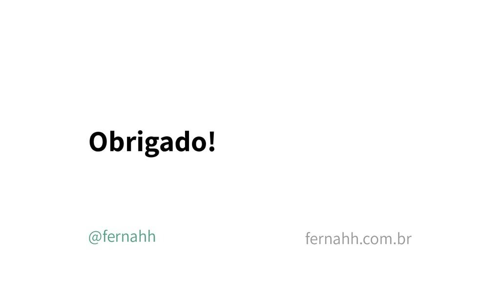 Obrigado! @fernahh fernahh.com.br