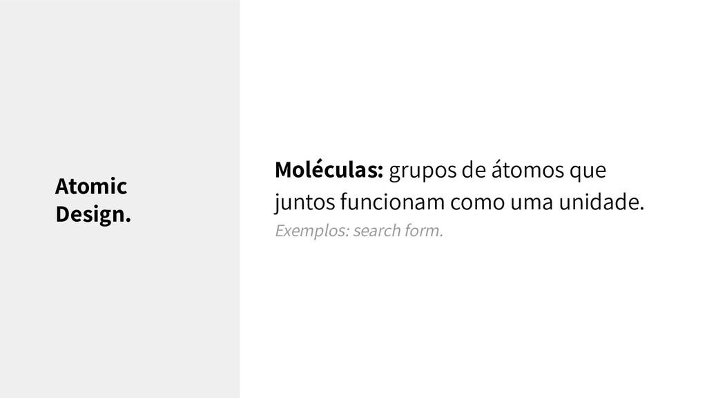 Moléculas: grupos de átomos que juntos funciona...