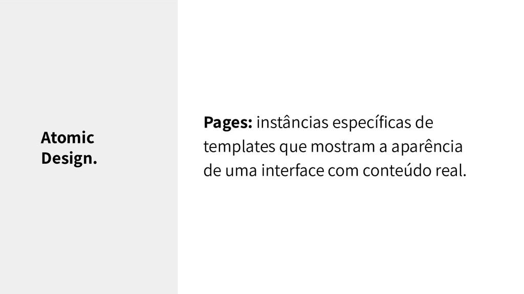 Pages: instâncias específicas de templates que m...