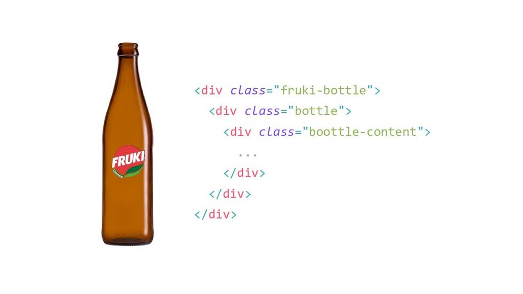 """<div class=""""fruki-bottle""""> <div class=""""bottle"""">..."""