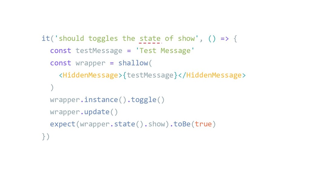 it('should toggles the state of show', () => { ...