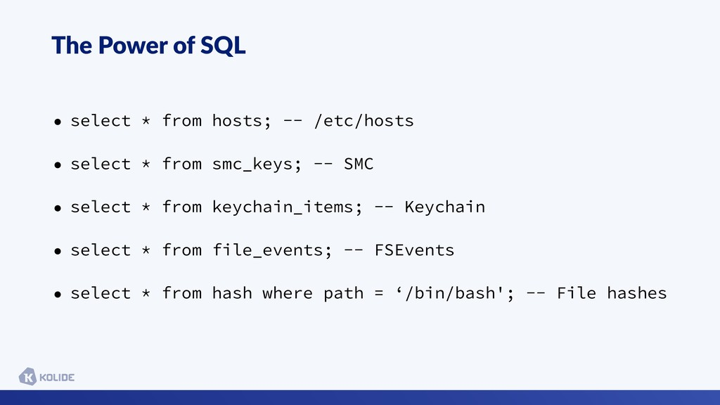 The Power of SQL • select * from hosts; -- /etc...