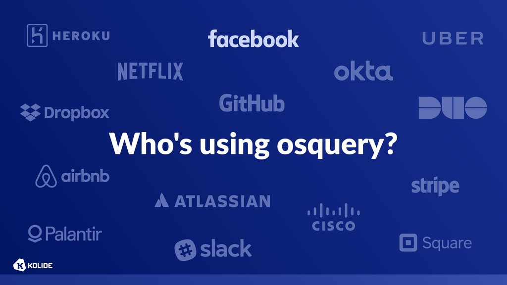 Who's using osquery?