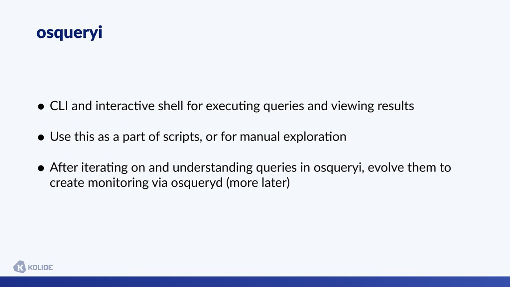 osqueryi • CLI and interacCve shell for execuCn...