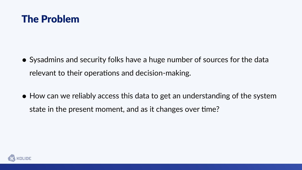 • Sysadmins and security folks have a huge numb...