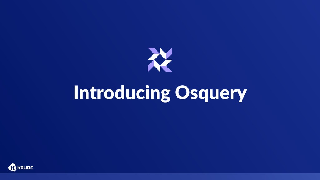 Introducing Osquery