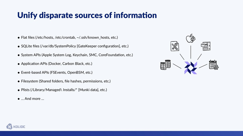 Unify disparate sources of informa6on • Flat fil...